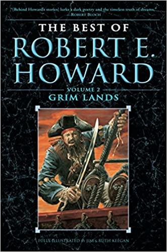 The Best of Robert E. Howard Volume 2: Grim Lands